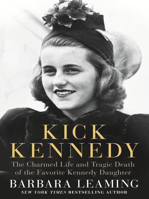 Title details for Kick Kennedy by Barbara Leaming - Available