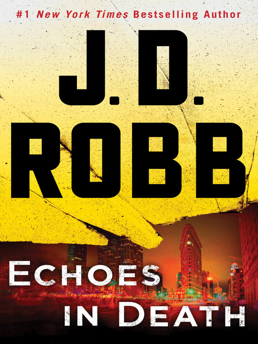 Title details for Echoes in Death by J.D. Robb - Wait list