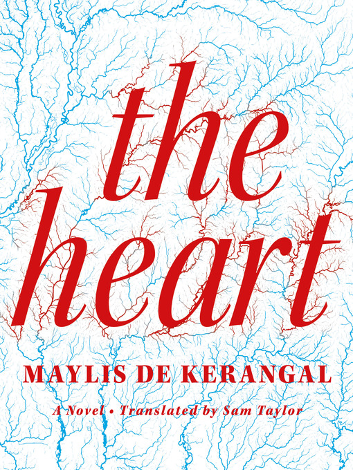 Title details for The Heart by Maylis de Kerangal - Available