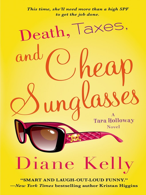 Title details for Death, Taxes, and Cheap Sunglasses by Diane Kelly - Wait list