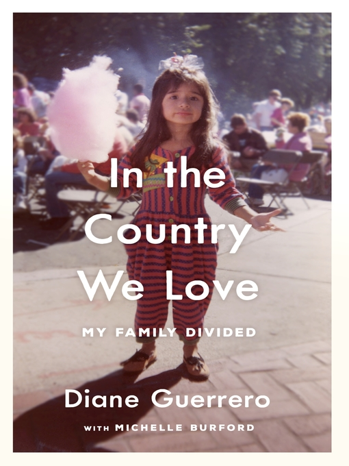 Title details for In the Country We Love by Diane Guerrero - Available
