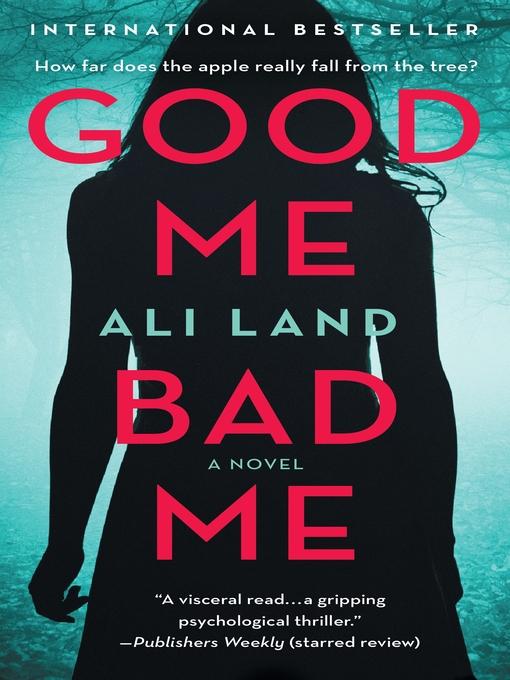 Title details for Good Me Bad Me by Ali Land - Wait list