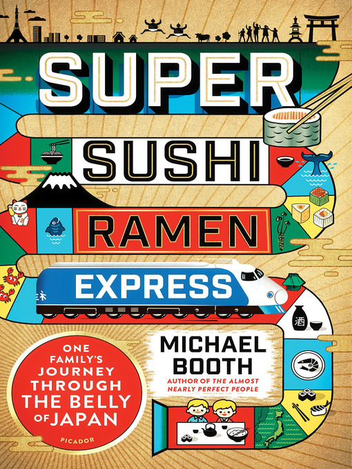 Title details for Super Sushi Ramen Express by Michael Booth - Available