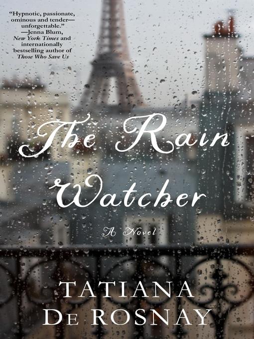 Title details for The Rain Watcher by Tatiana de Rosnay - Wait list