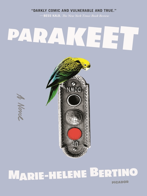 Title details for Parakeet by Marie-Helene Bertino - Available