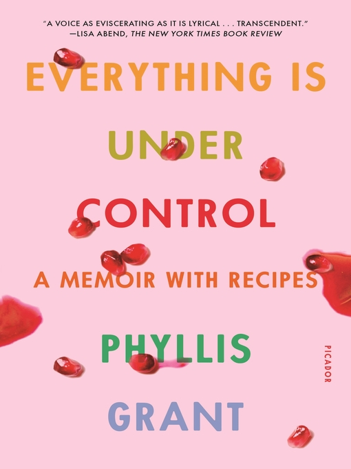 Title details for Everything Is Under Control by Phyllis Grant - Available