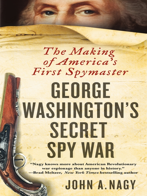 Title details for George Washington's Secret Spy War by John A. Nagy - Available
