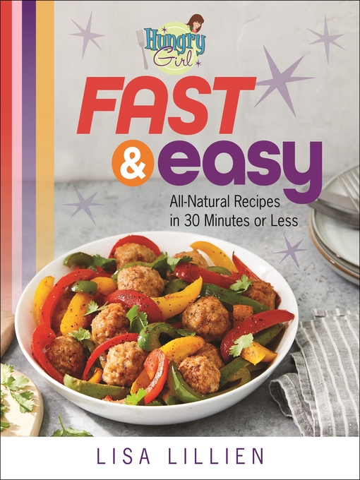 Title details for Hungry Girl Fast & Easy by Lisa Lillien - Available