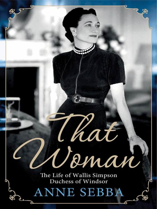 Title details for That Woman by Anne Sebba - Wait list