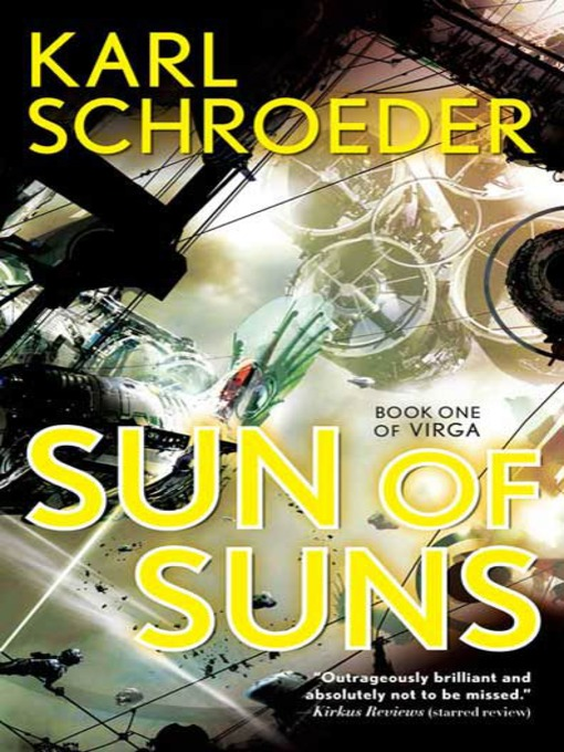 Title details for Sun of Suns by Karl Schroeder - Available