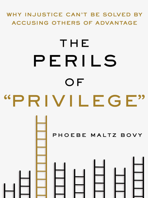 "Title details for The Perils of ""Privilege"" by Phoebe Maltz Bovy - Wait list"