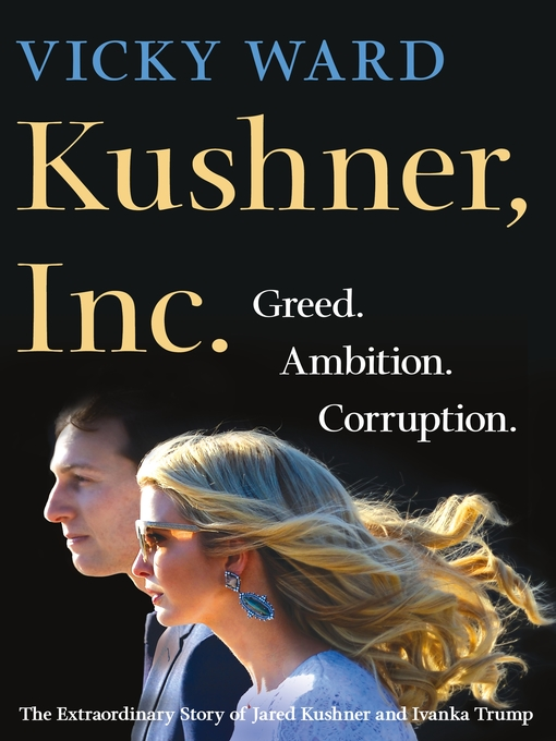 Title details for Kushner, Inc. by Vicky Ward - Available