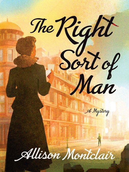 Title details for The Right Sort of Man by Allison Montclair - Wait list