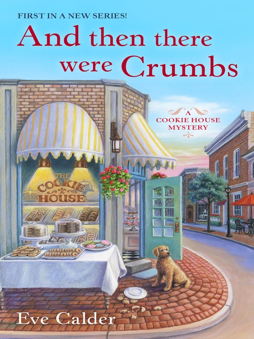 Title details for And Then There Were Crumbs by Eve Calder - Available