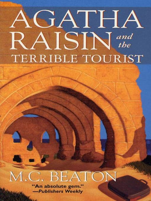 Title details for Agatha Raisin and the Terrible Tourist by M. C. Beaton - Available