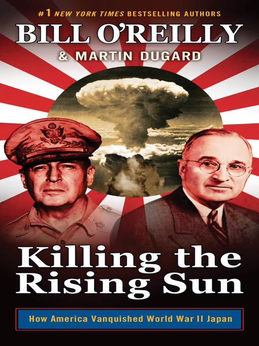 Title details for Killing the Rising Sun by Bill O'Reilly - Wait list