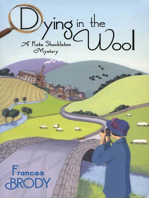 Title details for Dying in the Wool by Frances Brody - Wait list