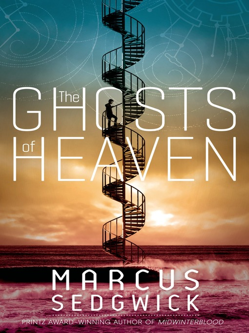 Title details for The Ghosts of Heaven by Marcus Sedgwick - Available