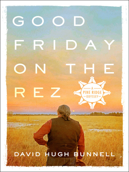 Title details for Good Friday on the Rez by David Hugh Bunnell - Wait list