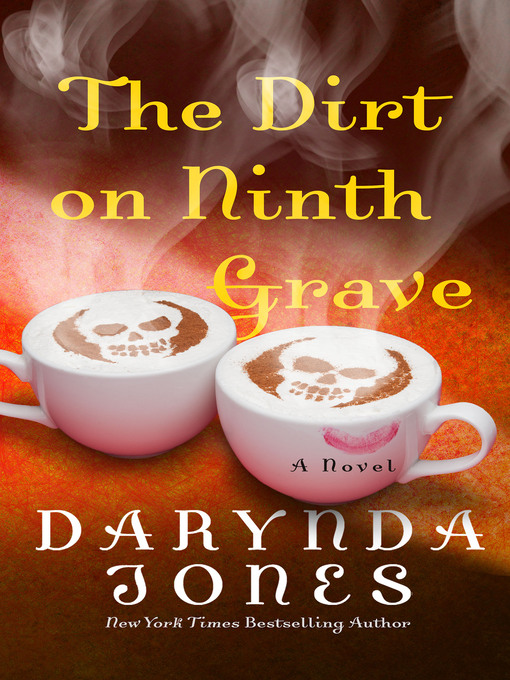 Title details for The Dirt on Ninth Grave by Darynda Jones - Wait list