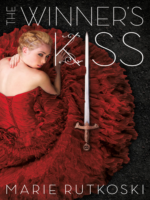Title details for The Winner's Kiss by Marie Rutkoski - Wait list