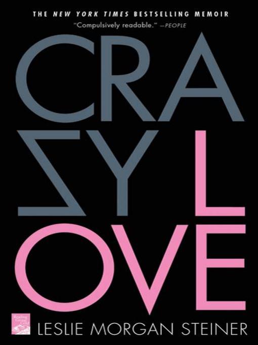 Title details for Crazy Love by Leslie Morgan Steiner - Wait list