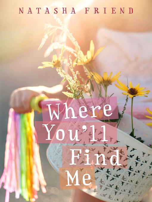 Title details for Where You'll Find Me by Natasha Friend - Available
