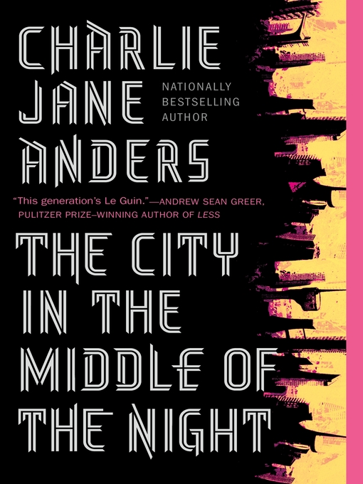 Title details for The City in the Middle of the Night by Charlie Jane Anders - Wait list