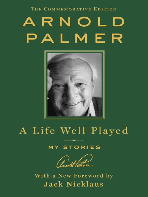 Title details for A Life Well Played by Arnold Palmer - Available