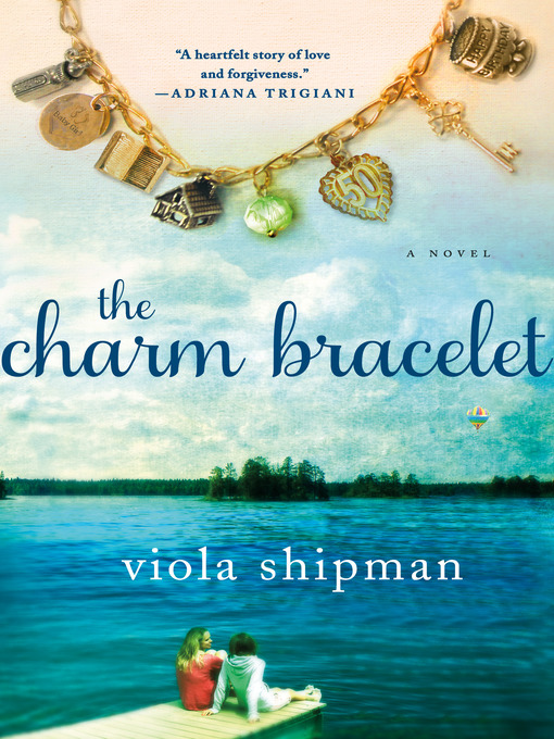 Title details for The Charm Bracelet by Viola Shipman - Wait list