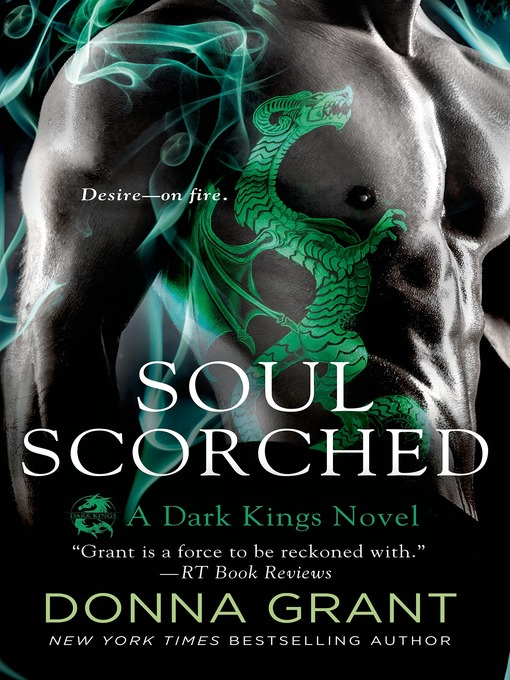 Title details for Soul Scorched--A Dark Kings Novel by Donna Grant - Wait list
