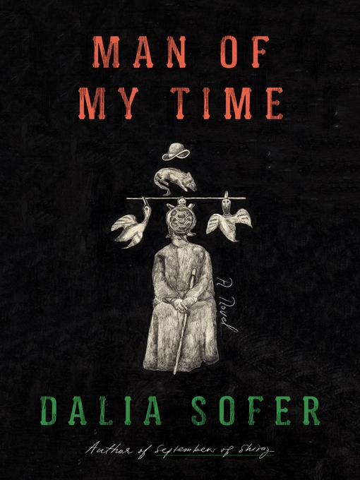 Title details for Man of My Time by Dalia Sofer - Available