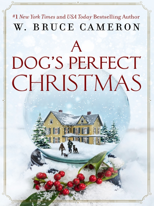 Title details for A Dog's Perfect Christmas by W. Bruce Cameron - Available