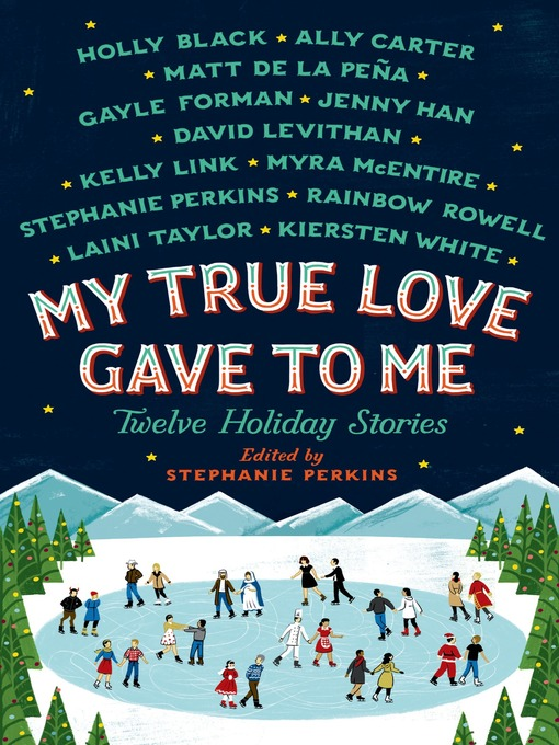Title details for My True Love Gave to Me by Stephanie Perkins - Wait list