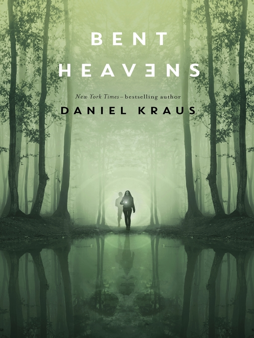 Title details for Bent Heavens by Daniel Kraus - Available