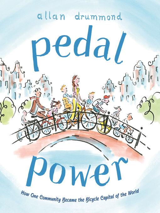 Pedal Power How One Community Became the Bicycle Capital of the World