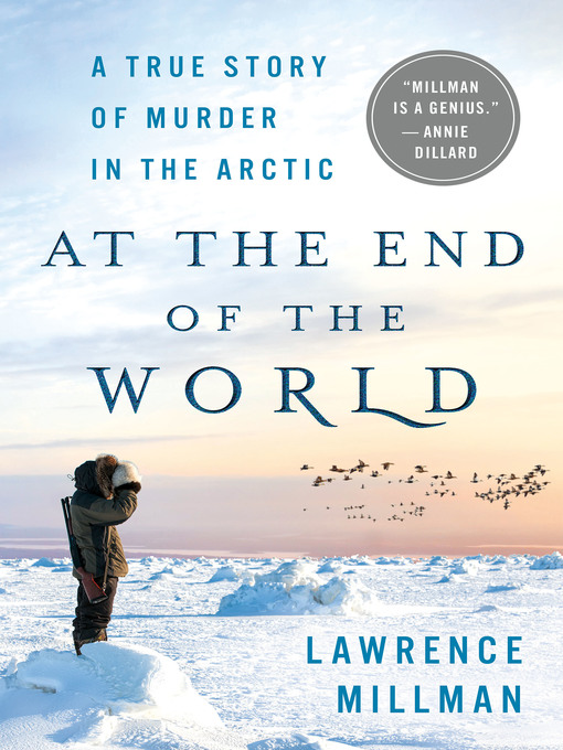 Title details for At the End of the World by Lawrence Millman - Available