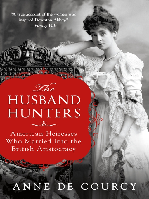 Title details for The Husband Hunters by Anne de Courcy - Available
