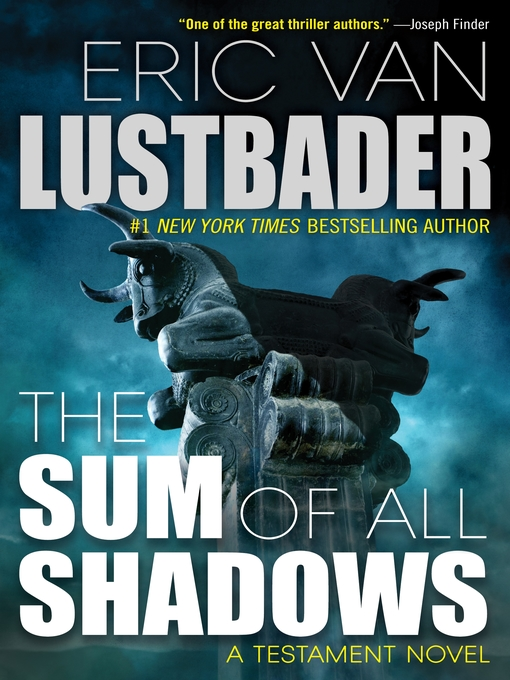Title details for The Sum of All Shadows by Eric Van Lustbader - Available