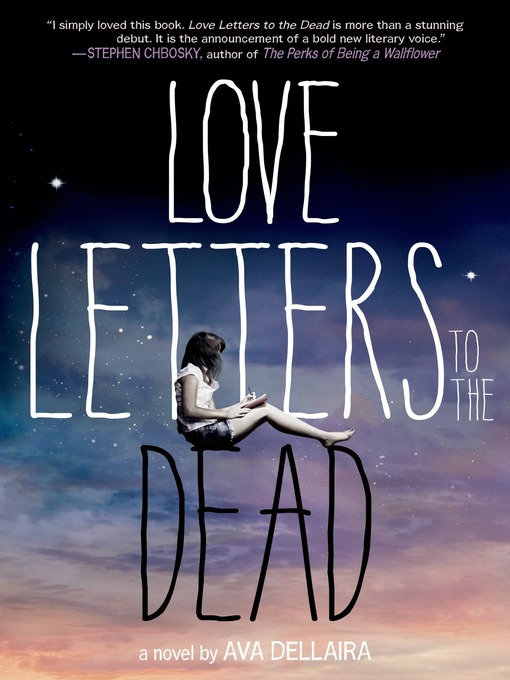 Title details for Love Letters to the Dead by Ava Dellaira - Wait list