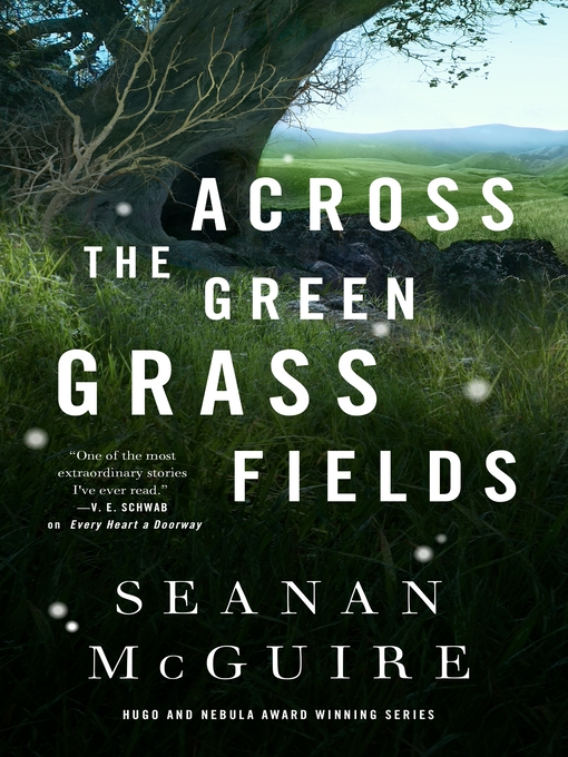 Title details for Across the Green Grass Fields by Seanan McGuire - Available