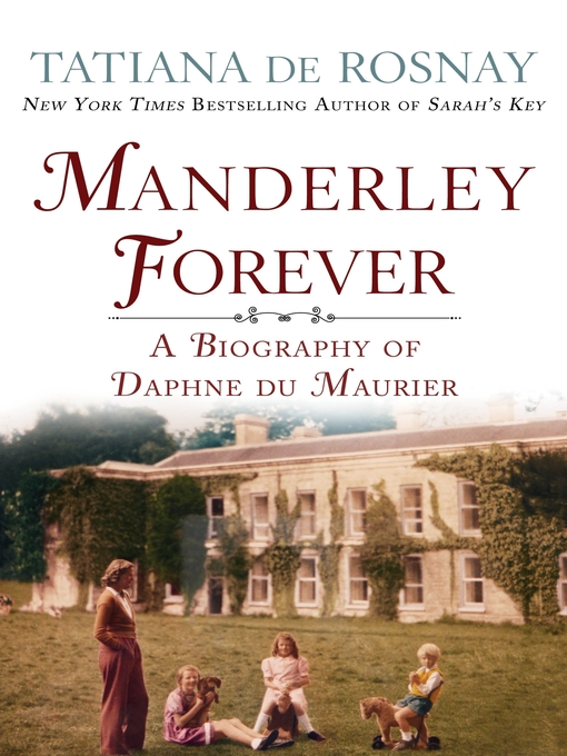 Title details for Manderley Forever by Tatiana de Rosnay - Available