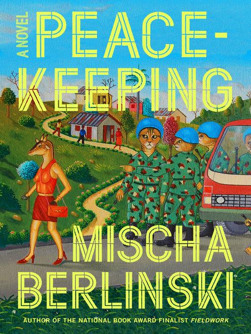 Title details for Peacekeeping by Mischa Berlinski - Wait list
