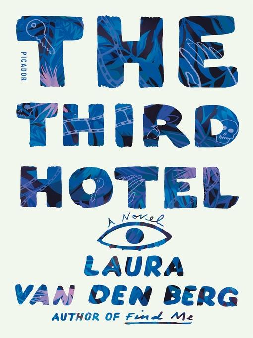 Title details for The Third Hotel by Laura van Den Berg - Wait list