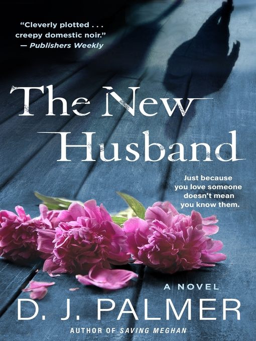 Title details for The New Husband by D.J. Palmer - Available