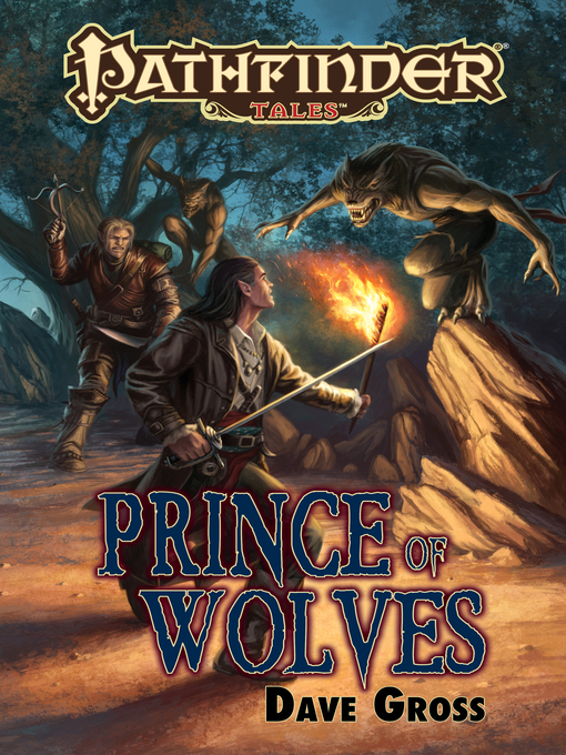 Title details for Pathfinder Tales--Prince of Wolves by Dave Gross - Wait list