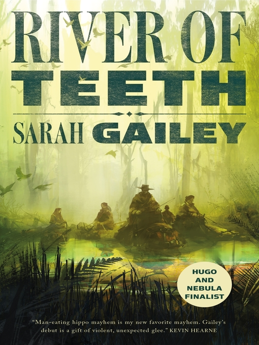 Title details for River of Teeth by Sarah Gailey - Available