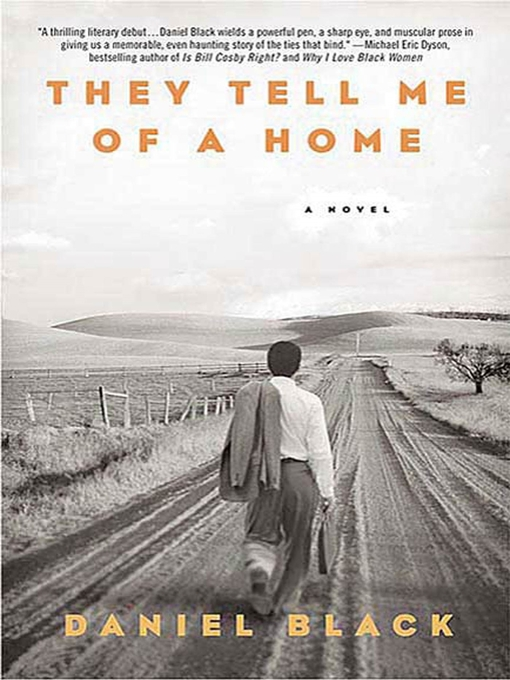 Title details for They Tell Me of a Home by Daniel Black - Available