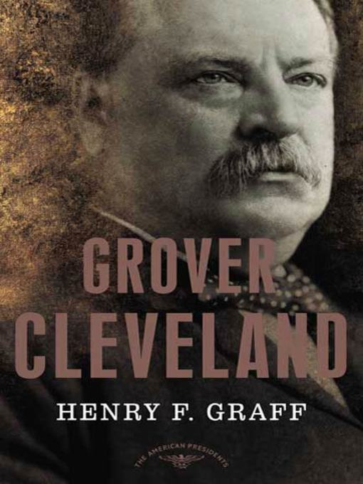 Title details for Grover Cleveland by Henry F. Graff - Available