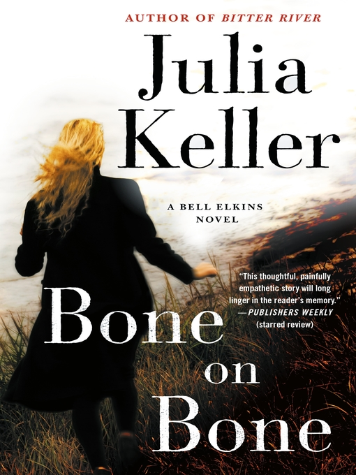 Title details for Bone on Bone by Julia Keller - Available